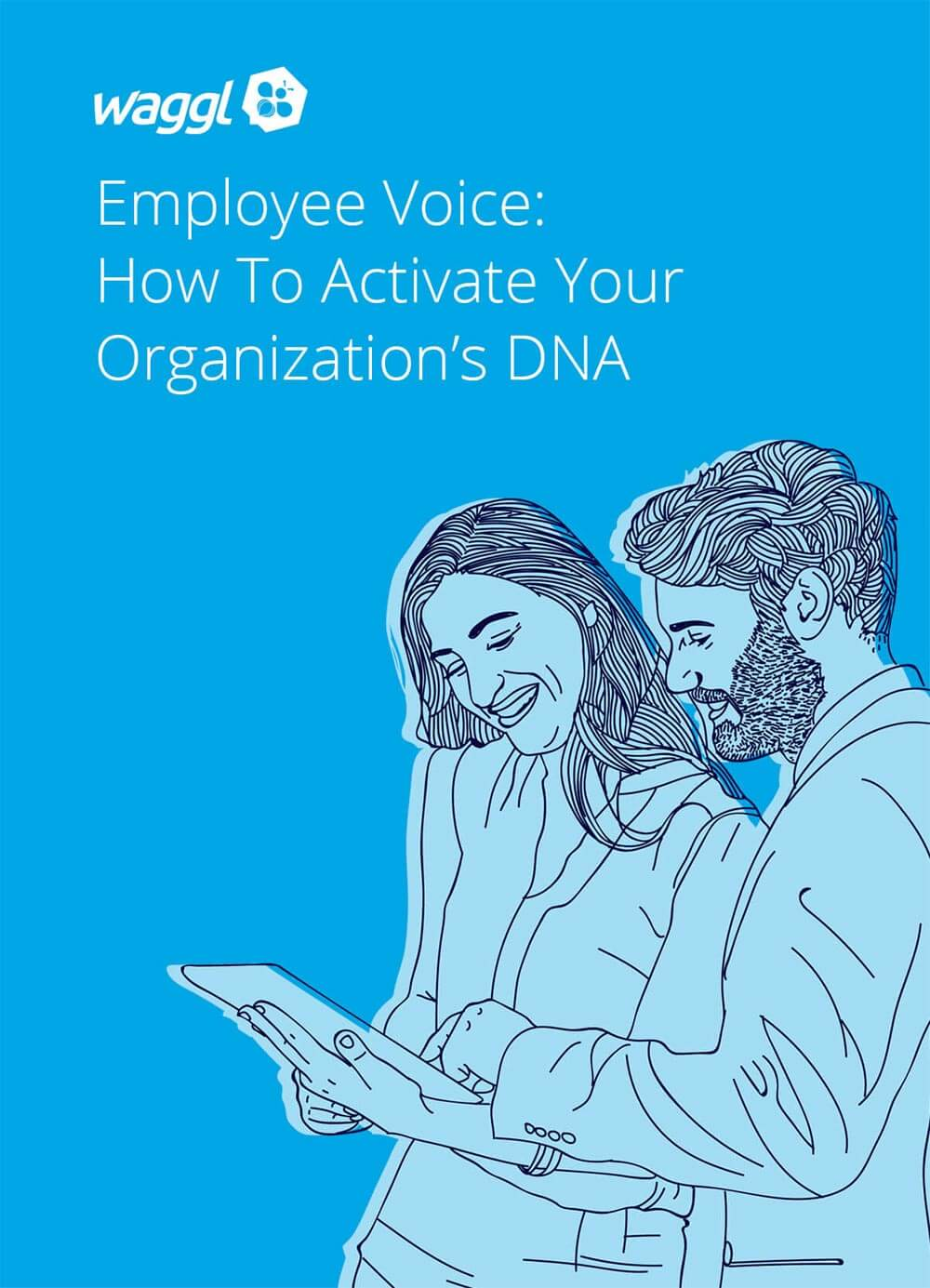 Employee Voice: How To Activate Your Organization's DNA