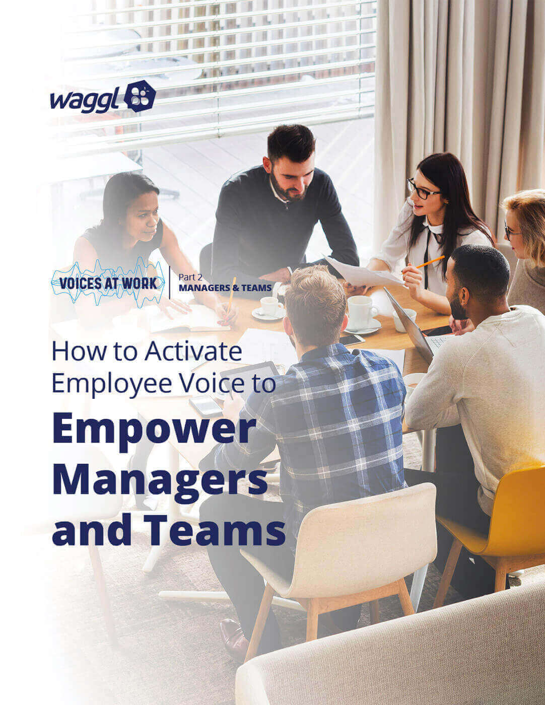 Empower Managers and Teams by Activating Employee Voice